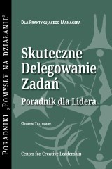 Delegating Effectively: A Leader's Guide to Getting Things Done (Polish)