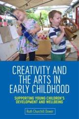 Creativity and the Arts in Early Childhood