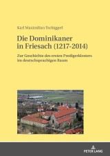 Die Dominikaner in Friesach (1217-2014)