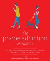 The Phone Addiction Workbook