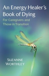 An Energy Healer's Book of Dying