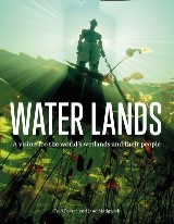 Water Lands: A vision for the world's wetlands and their people
