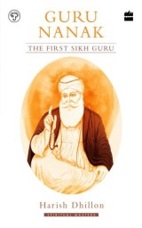 Guru Nanak: The First Sikh Guru