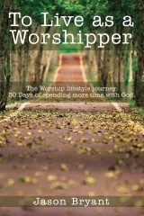 To Live as a Worshipper