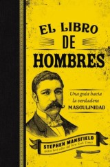 El libro de hombres (Mansfield's Book of Manly Men, Spanish Edition)