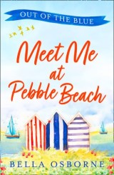 Meet Me at Pebble Beach: Part One – Out of the Blue (Meet Me at Pebble Beach, Book 1)