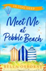 Meet Me at Pebble Beach: Part Two – In Too Deep (Meet Me at Pebble Beach, Book 2)