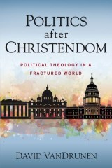 Politics after Christendom