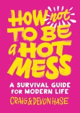 How Not to Be a Hot Mess