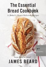 The Essential Bread Cookbook