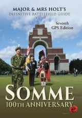 Major & Mrs Holts Definitive Battlefield Guide Somme: 100th Anniversary