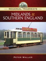 Regional Tramways: Midlands and Southern England