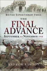 British Expeditionary Force: The Final Advance