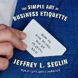 The Simple Art of Business Etiquette