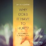 Why Does It Have to Hurt?