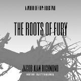 The Roots of Fury