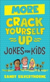 More Crack Yourself Up Jokes for Kids