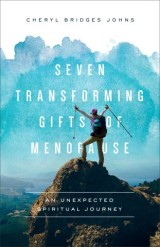 Seven Transforming Gifts of Menopause