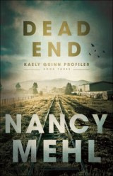 Dead End (Kaely Quinn Profiler Book #3)