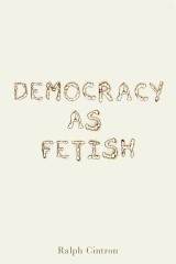 Democracy as Fetish