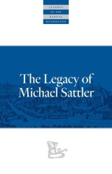 The Legacy of Michael Sattler