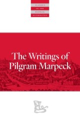 Writings Of Pilgram Marpeck