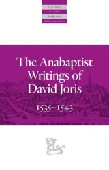 The Anabaptist Writings of David Joris