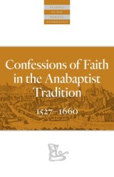 Confessions of Faith in the Anabaptist Tradition