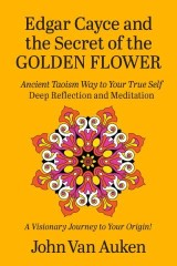 Edgar Cayce and the Secret of the Golden Flower