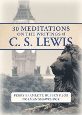 30 Meditations on the Writings of C.S. Lewis