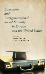 Education and Intergenerational Social Mobility in Europe and the United States