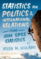 Statistics for Politics and International Relations Using IBM SPSS Statistics
