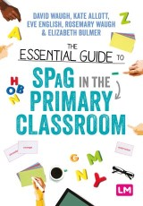 The Essential Guide to SPaG in the Primary Classroom