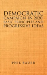 Democratic Campaign in 2020:            Basic Principles and Progressive Ideas