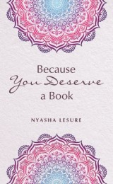 Because You Deserve a Book
