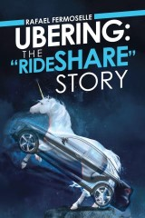 "Ubering: the ""Rideshare"" Story"