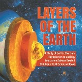 Layers of the Earth | A Study of Earth's Structure | Introduction to Geology | Interactive Science Grade 8 | Children's Earth Sciences Books