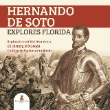 Hernando de Soto Explores Florida | Exploration of the Americas | US History 3rd Grade | Children's Exploration Books