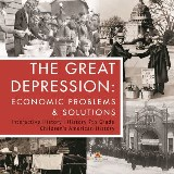 The Great Depression : Economic Problems & Solutions | Interactive History | History 7th Grade | Children's American History