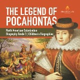 The Legend of Pocahontas | North American Colonization | Biography Grade 3 | Children's Biographies