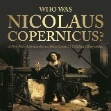 Who Was Nicolaus Copernicus? | A Very Short Introduction on Space Grade 3 | Children's Biographies