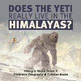 Does the Yeti Really Live in the Himalayas? | Hiking in Nepal Grade 4 | Children's Geography & Cultures Books