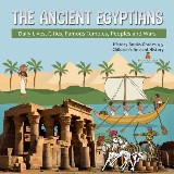 The Ancient Egyptians : Daily Lives, Cities, Famous Temples, Peoples and Wars | History Books Grades 4-5 | Children's Ancient History