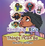 Kendia's  Abc's and Things I Can Be