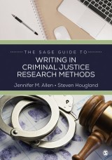 The SAGE Guide to Writing in Criminal Justice Research Methods