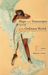 Maps and Transcripts of the Ordinary World