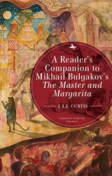 A Reader's Companion to Mikhail Bulgakov's The Master and Margarita