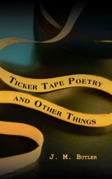 Ticker Tape Poetry and Other Things