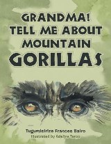 Grandma! Tell Me About Mountain Gorillas
