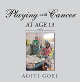 Playing with Cancer at Age 13